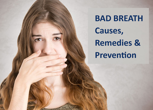 Bad Breath: Causes, Remedies and Prevention