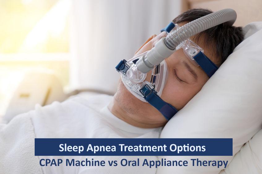 Sleep Apnea Treatment Options: CPAP Machine vs Oral